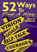 52 Ways To Find A Way <br> By Dennis McCurdy